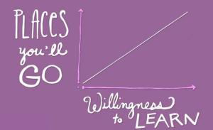 Places you will go with willingness to learn