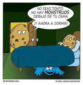 No hay monstruos debajo de tu cama